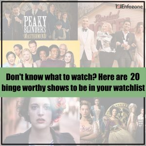 Here are 20 binge worthy shows to be in your watchlist