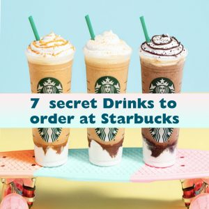 What are the best Secret drinks to order at Starbucks?