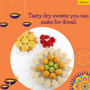 Tasty Dry Sweets you can make for Diwali
