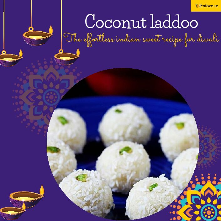 Coconut laddoo – The effortless Indian sweet recipe for Diwali.