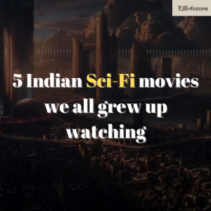 5 Indian SCI-FI Movies We All Grew Up Watching