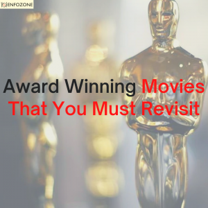 Award Winning Movies That you Must Revisit