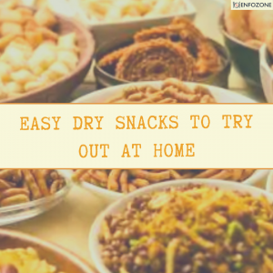 Easy Dry Evening Snacks To Try Out At Home