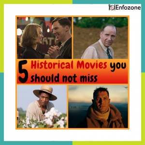 5 Historical movies you should not miss.