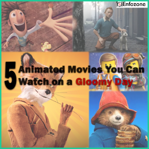 5 Animated Movies You Can Watch on a Gloomy Day