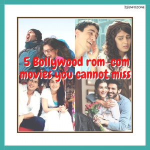 Here are 5 Bollywood rom-com movies you cannot miss