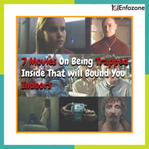 7 Movies On Being Trapped Inside That will Bound You Indoors