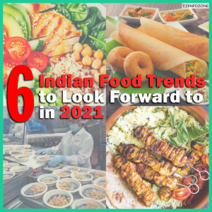 6 Indian Food Trends to Look Forward to in 2021