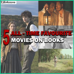 Five All-Time Favourite  Movies Based on Books