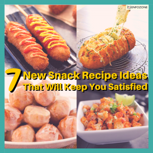 7 new snack recipe ideas that will keep you satisfied