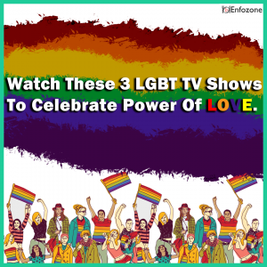 3 LGBTQIA+ TV Shows to Celebrate the Power of Love