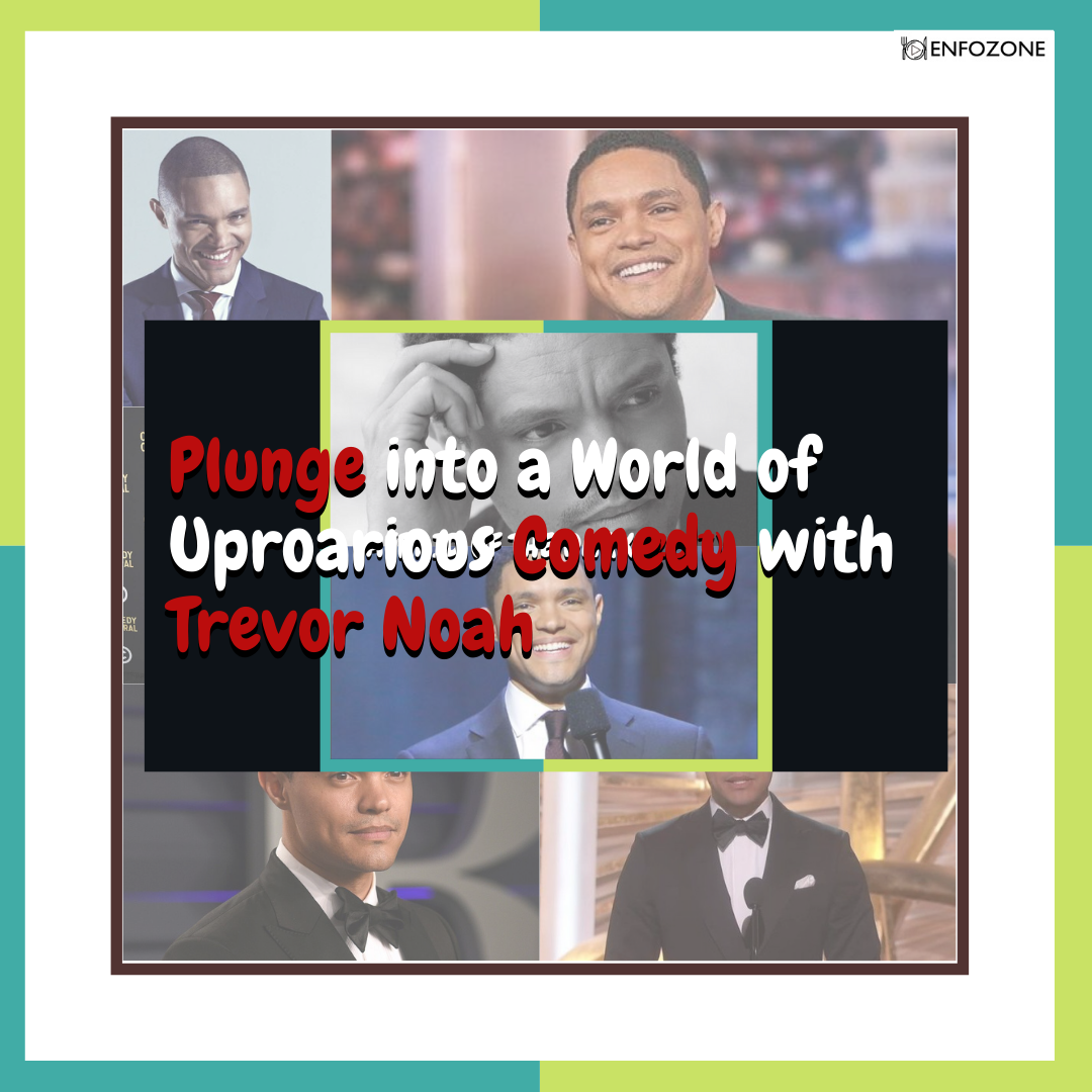 Plunge into a World of Uproarious Comedy with Trevor Noah