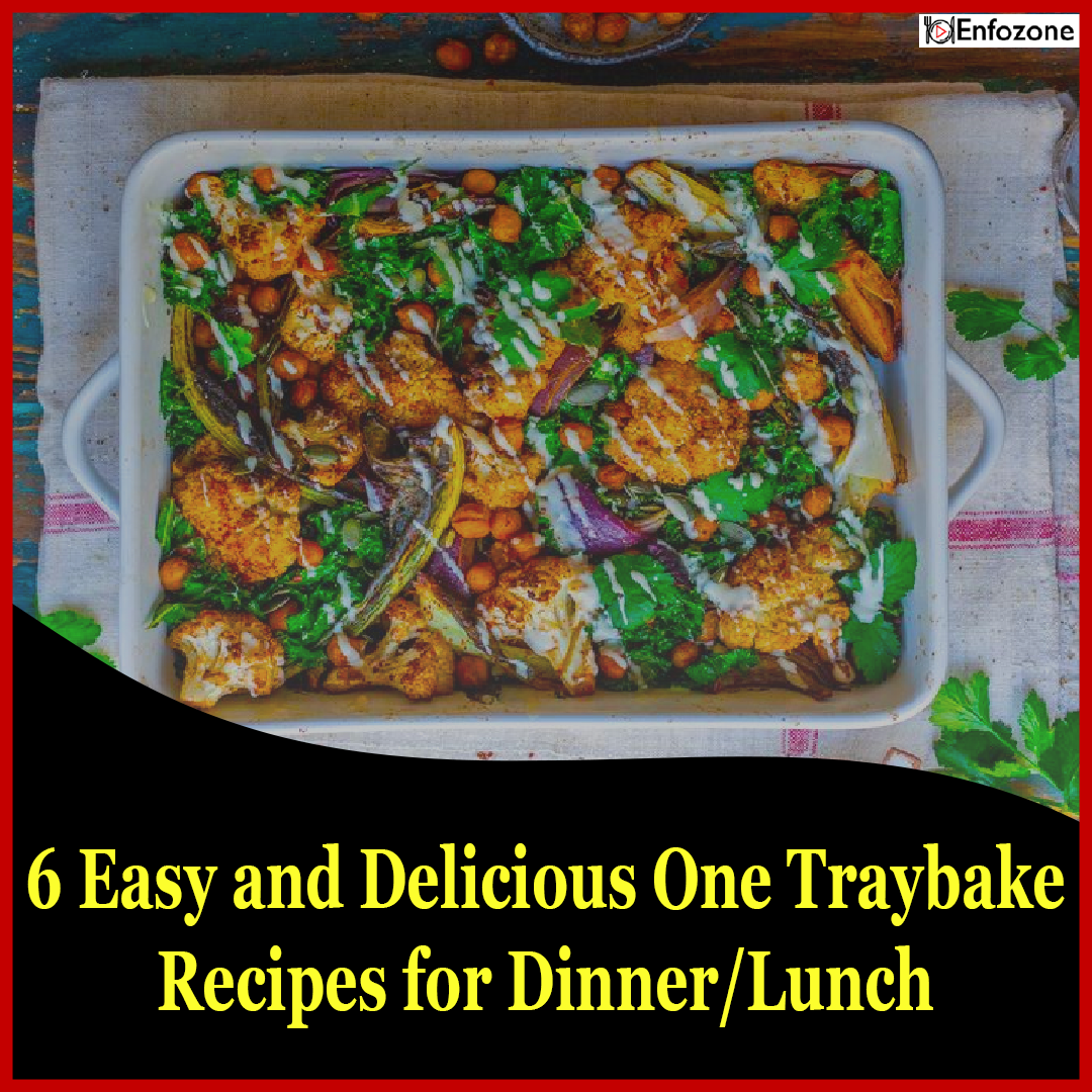 6 Easy and Delicious One Traybake Recipes for Dinner/Lunch