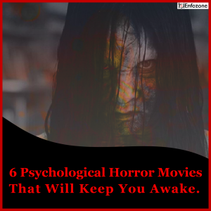 6 Psychological Horror Movies That Will Keep You Awake.