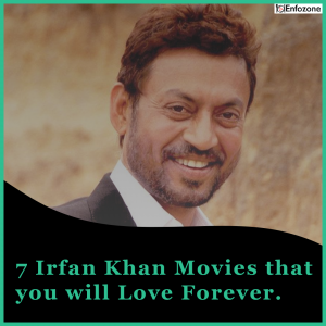 7 Irrfan Khan Movies That You Will Love Forever